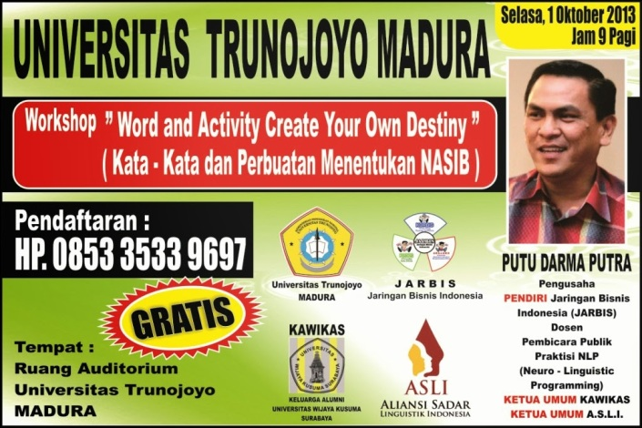 """Workshop """"Word and Activity Create Your Own Destiny"""" Kata-kata dan Perbuatan Menentukan NASIB untuk seBAGIAN WISUDAWAN dan Mahasiswa D3 Kewirausahaan Universitas Trunojoyo Madura"""